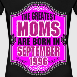 The Greatest Moms Are Born In September 1996 T-Shirts - Women's Premium T-Shirt
