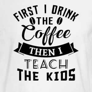 Coffee teach kids Long Sleeve Shirts - Men's Long Sleeve T-Shirt