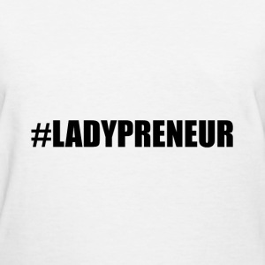Hashtag Lady Entrepreneur - Women's T-Shirt
