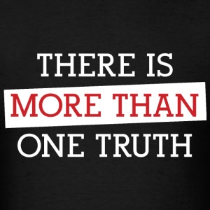 More Than One Truth T-Shirts - Men's T-Shirt