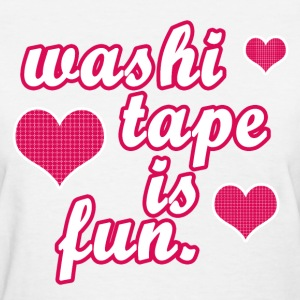 Washi Tape Is a Fun Craft - Women's T-Shirt