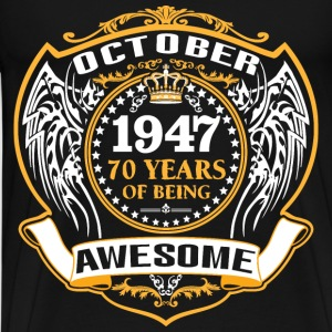 1947 70 Years Of Being Awesome October T-Shirts - Men's Premium T-Shirt