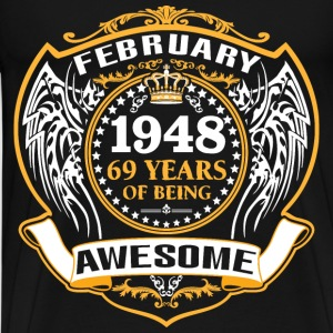 1948 69 Years Of Being Awesome Fabruary T-Shirts - Men's Premium T-Shirt