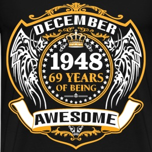 1948 69 Years Of Being Awesome December T-Shirts - Men's Premium T-Shirt