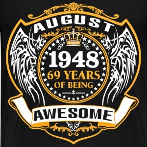 1948 69 Years Of Being Awesome August T-Shirts - Men's Premium T-Shirt