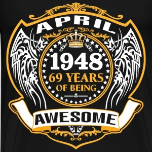 1948 69 Years Of Being Awesome April T-Shirts - Men's Premium T-Shirt