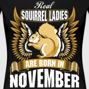 Real Squirrel Ladies Are Born In November T-Shirts - Women's Premium T-Shirt