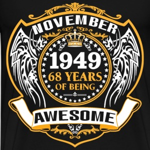 1949 68 Years Of Being Awesome November T-Shirts - Men's Premium T-Shirt