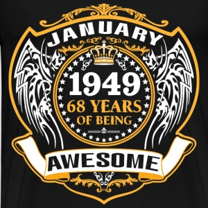 1949 68 Years Of Being Awesome January T-Shirts - Men's Premium T-Shirt