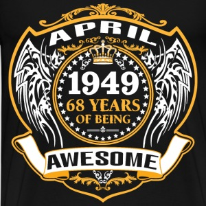 1949 68 Years Of Being Awesome April T-Shirts - Men's Premium T-Shirt