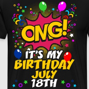 Its My Birthday July Eighteenth T-Shirts - Men's Premium T-Shirt