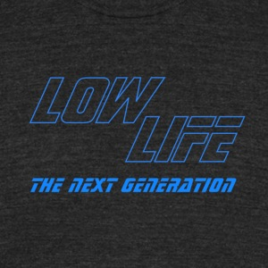 Low Life: The Next Generation - Unisex Tri-Blend T-Shirt by American Apparel