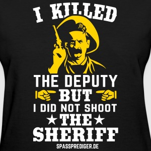 I killed the deputy T-Shirts - Women's T-Shirt
