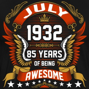 July 1932 85 Years Of Being Awesome T-Shirts - Men's Premium T-Shirt