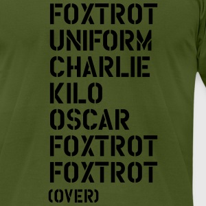 Foxtrot Uniform Charlie Kilo... FUCK OFF! T-Shirts - Men's T-Shirt by American Apparel