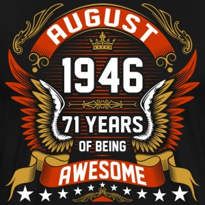 August 1946 71 Years Of Being Awesome T-Shirts - Men's Premium T-Shirt