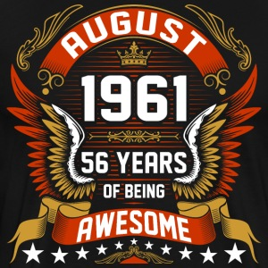 August 1961 56 Years Of Being Awesome T-Shirts - Men's Premium T-Shirt