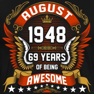 August 1948 69 Years Of Being Awesome T-Shirts - Men's Premium T-Shirt