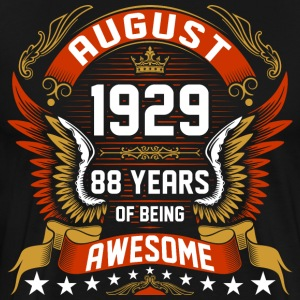 August 1929 88 Years Of Being Awesome T-Shirts - Men's Premium T-Shirt