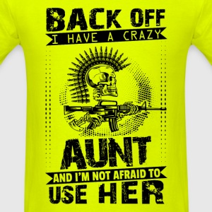 Back Of I Have A Crazy Aunt And I am not Afraid O T-Shirts - Men's T-Shirt