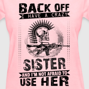 Back Of I Have A Crazy Sister And I am not Afraid T-Shirts - Women's T-Shirt