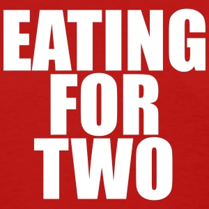 Eating for two T-Shirts - Women's T-Shirt