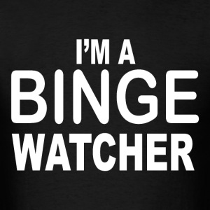 Binge watcher - Men's T-Shirt