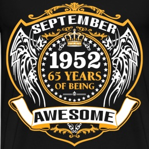 1952 65 Years Of Being Awesome September T-Shirts - Men's Premium T-Shirt