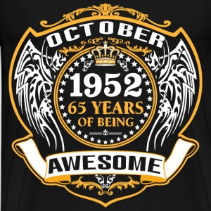 1952 65 Years Of Being Awesome October T-Shirts - Men's Premium T-Shirt