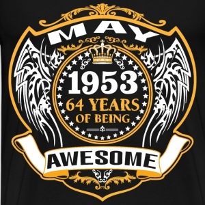 1953 64 Years Of Being Awesome May T-Shirts - Men's Premium T-Shirt