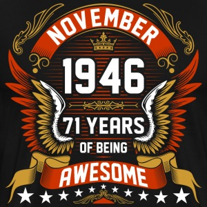 November 1946 71 Years Of Being Awesome T-Shirts - Men's Premium T-Shirt