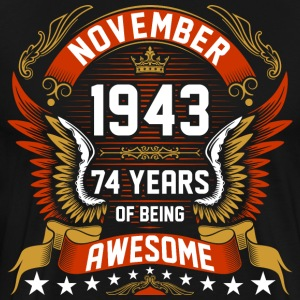 November 1943 74 Years Of Being Awesome T-Shirts - Men's Premium T-Shirt