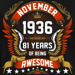 November 1936 81 Years Of Being Awesome T-Shirts - Men's Premium T-Shirt