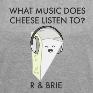 R & Brie - funny cheese T-Shirts - Women's Roll Cuff T-Shirt