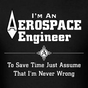 I'm An Aerospace Engineer Mens T-Shirt - Men's T-Shirt