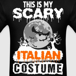 This is my Scary Italian Costume - Men's T-Shirt