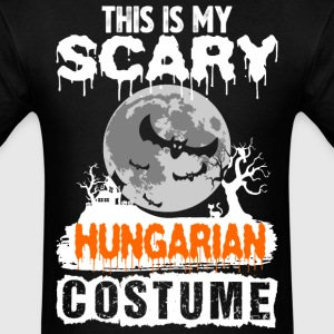 This is my Scary Hungarian Costume - Men's T-Shirt