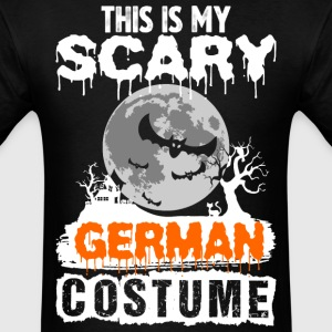 This is my Scary German Costume - Men's T-Shirt