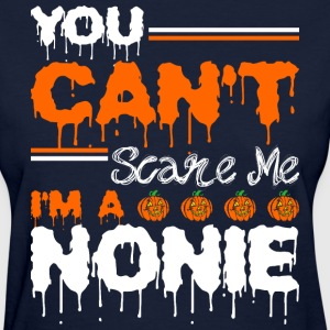 You Cant Scare Me Im A Nonie - Women's T-Shirt