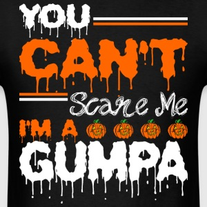 You Cant Scare Me Im A Gumpa - Men's T-Shirt