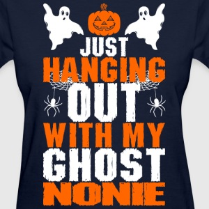 Just Hanging Out With My Ghost Nonie - Women's T-Shirt