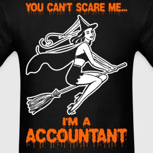You Cant Scare Me Im A Accountant - Men's T-Shirt