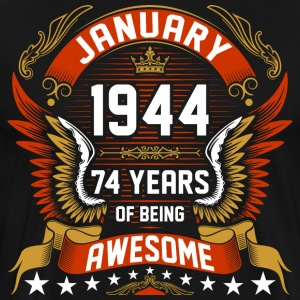 January 1944 74 Years Of Being Awesome T-Shirts - Men's Premium T-Shirt