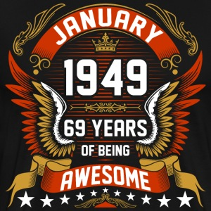 January 1949 69 Years Of Being Awesome T-Shirts - Men's Premium T-Shirt