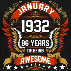 January 1932 86 Years Of Being Awesome T-Shirts - Men's Premium T-Shirt