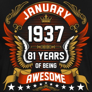 January 1937 81 Years Of Being Awesome T-Shirts - Men's Premium T-Shirt