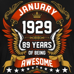 January 1929 89 Years Of Being Awesome T-Shirts - Men's Premium T-Shirt