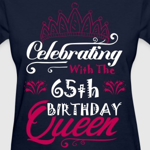 Celebrating With The 65th Birthday Queen T-Shirts - Women's T-Shirt