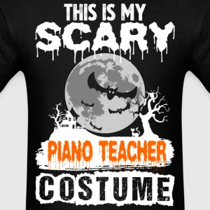 This is my Scary Piano Teacher Costume - Men's T-Shirt