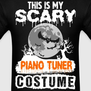 This is my Scary Piano Tuner Costume - Men's T-Shirt